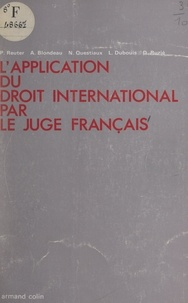 Ange Blondeau et Louis Dubouis - L'application du droit international par le juge français.