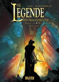 Ange et Thibaud de Rochebrune - Die Legende der Drachenritter Bd. 26: Wir werden uns nie wiedersehen.