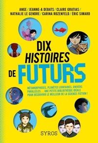 Ange et Jeanne-A Debats - Dix histoires de futurs.