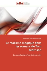 Le réalisme magique dans les romans de Toni Morrison - La revendication dune écriture noire.pdf