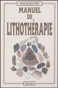 Ange-Jacques Séno - Manuel de lithothérapie.
