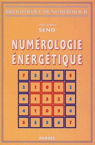 Ange-Jacques Séno - Numérologie énergétique.