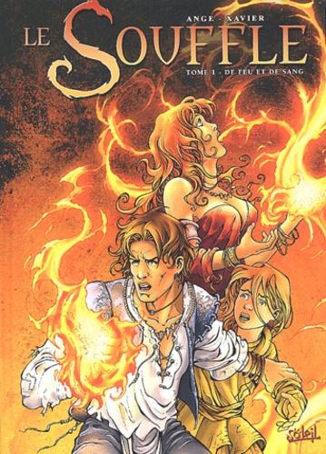 Ange et  Xavier - Le souffle Tome 1 : De feu et de sang.