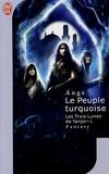 Ange - Les trois lunes de Tanjor Tome 1 : Le peuple turquoise.