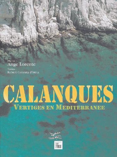 Ange Lorente et Robert Colonna d'Istria - Calanques - Vertiges en Méditerranée.