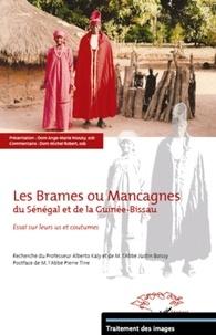 Ange-Marie Niouky et Michel Robert - Les Brames ou Mancagnes du Sénégal et de la Guinée-Bissau - Essai sur leurs us et coutumes.