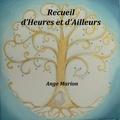 ANGE MARION - RECUEIL D'HEURES ET D'AILLEURS.