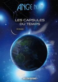 Ange Nellen - Les capsules du temps.