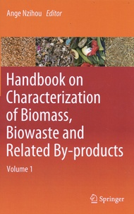 Ange Nzihou - Handbook on Characterization of Biomass, Biowaste and Related By-products - 2 volumes.