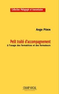 Ange Péron - Petit traité d'accompagnement à l'usage des formateurs et des formatrices.