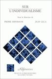Ange-Pierre Leca et Pierre Birnbaum - Sur l'individualisme - Théories et méthodes.