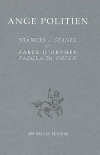 Ange Politien - Stances et fable d'Orphée - Edition bilingue français-italien.