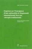 Ange Sankieme Lusanga - Esquisse sur l'émergence d'une nationalité et citoyenneté transnationale face aux concepts traditionnels - Etude des droits africain, congolais, européen et suisse.