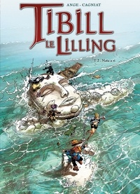 Ange et Laurent Cagniat - Tibill le Lilling Tome 2 : .