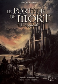 Téléchargez des ebooks gratuitement au format pdf Le porteur de mort Tome 1 iBook FB2 par Angel Arekin in French