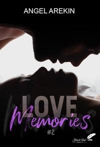 Angel Arekin - Love memories, tome 2.