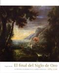 Angel Aterido - El final del Siglo de Oro - La pintura en Madrid en el cambio dinástico, 1685-1726. 1 CD audio