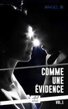 Angel.B Angel.B - Comme une évidence - Volume 1.