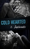 Angel .B - Cold Hearted - Implacable.