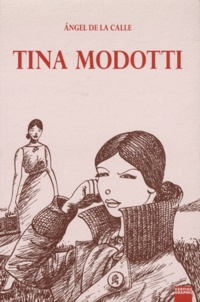 Angel de La Calle - Tina Modotti.