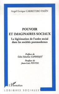 Angel-Enrique Carretero Pasin - Pouvoir et imaginaires sociaux - La légitimation de l'ordre social dans les sociétés postmodernes.