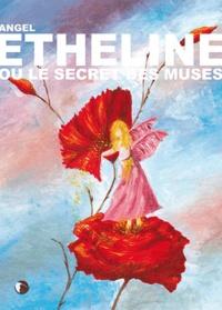 Angel - Etheline ou le secret des muses.