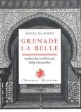 Angel Ganivet - Grenade la belle.
