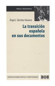 Angel J. Sanchez Navarro - La Transicion Española en Sus Documentos.