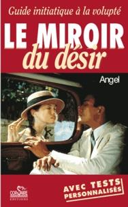 Angel - Le miroir du désir.