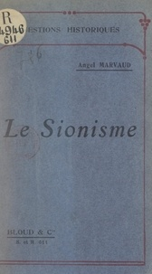 Angel Marvaud et Anatole Leroy-Beaulieu - Le sionisme.