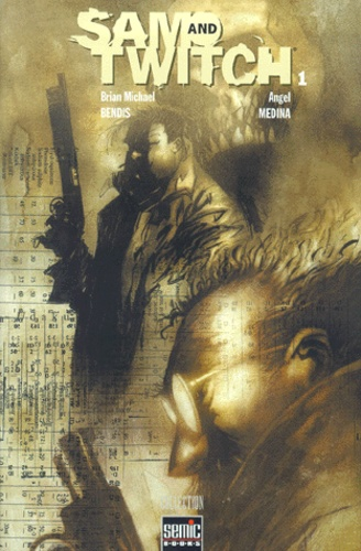 Angel Medina et Brian Michael Bendis - Sam and Twitch Tome 1 : .