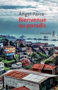 Angel Parra - Bienvenue au paradis.