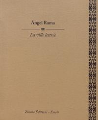 Angel Rama - La ville lettrée.