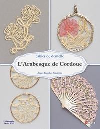 Angel Sanchez Sirviente - L'arabesque de Cordoue.