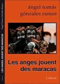 Angel Tomas Gonzalez Ramos - Les anges jouent des maracas.