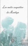 Angel Valley - Les nuits coquettes de Marilyn - Tome 2 - Roman.