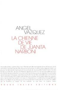 Angel Vazquez - La chienne de vie de Juanita Narboni.