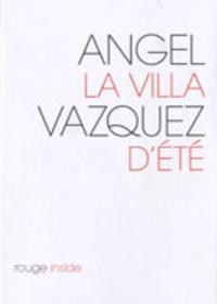 Angel Vazquez - La villa d'été.