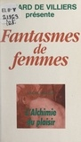 Angela Baldi et Gérard de Villiers - L'alchimie du plaisir.
