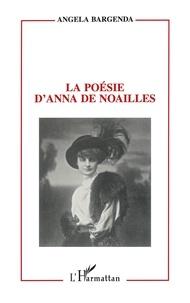 Angela Bargenda - La poésie d'Anna de Noailles.