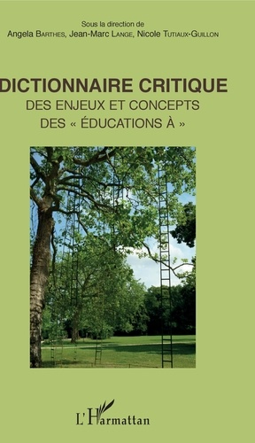 """Dictionnaire critique des enjeux et concepts des """"éducations à"""""""