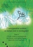 Angela Barthes et Pierre Champollion - L'enseignement scolaire en milieu rural et montagnard - Tome 6, L'école rurale et montagnarde en contexte nord méditerranéen, approches socio-spatiales.