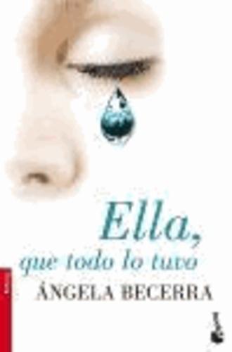 Angela Becerra - Ella, que todo lo tuvo.