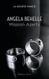 Angela Behelle - La société Tome 2 : Mission Azerty.