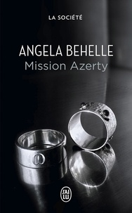 Angela Behelle - La société Tome 2 : Mission Azerty.