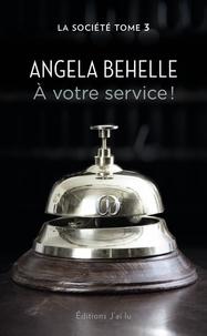 Angela Behelle - La société Tome 3 : A votre service.