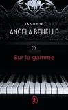 Angela Behelle - La société Tome 7 : Sur la gamme.