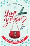 Angela Behelle - Loup, y es-tu ? - Une nouvelle vision du Petit Chaperon rouge.
