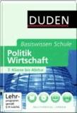 Angela Borgwardt et Heinz Gerhardt - Duden. Basiswissen Schule. Politik und Wirtschaft - 7. Klasse bis Abitur.