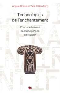 Angela Braito et Yves Citton - Technologies de l'enchantement - Pour une histoire multidisciplinaire de l'illusion.